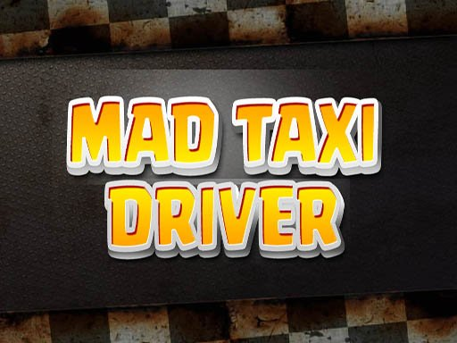 Mad Taxi Driver - Popular Games - Cool Math Games