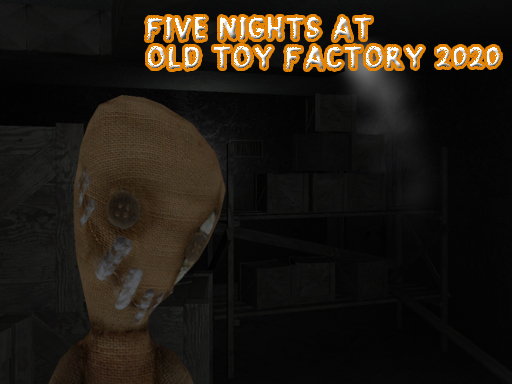 Play Five Nights At Old Toy Factory 2020 Online