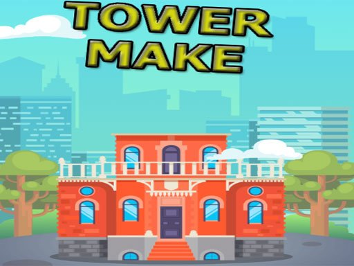 Tower Make