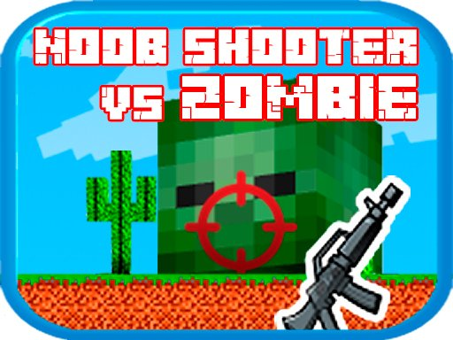 Noob shooter vs Zombie