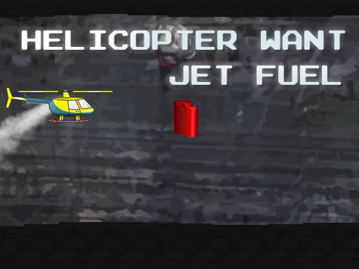 Helicopter Want Jet Fuel