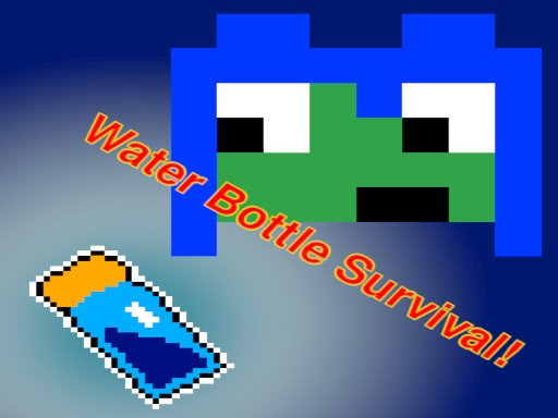 Water Bottle Survival Game!